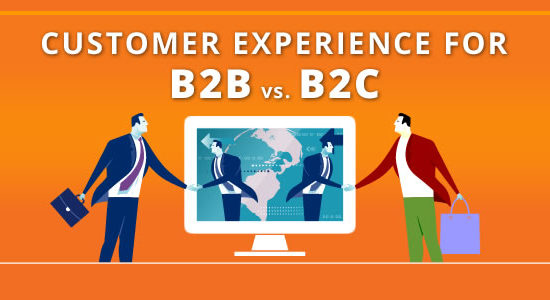 Customer Experience for B2B vs. B2C