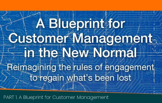 A Blueprint for Customer Management in the New Normal